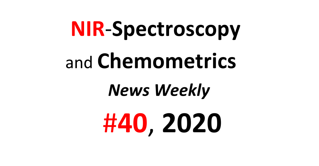 NIR-Spectroscopy and Chemometrics News Weekly 40, 2020
